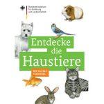 Entdecke die Haustiere - Die kleine Tierfibel