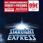 Starlight Express Sommerangebot Family & Friends