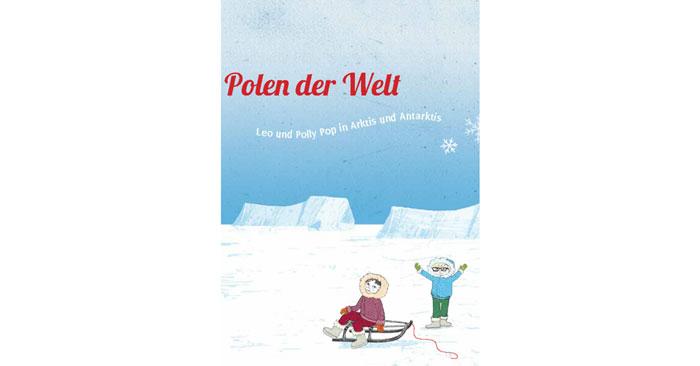 """Kinderbuch """"An den Polen der Welt"""""""
