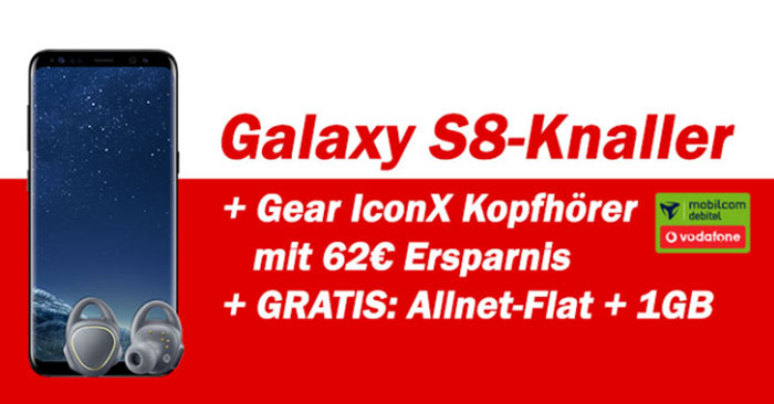 Galaxy S8 + Gear IconX + Vodafone Comfort Allnet
