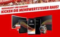 Media Markt Samsung Aktion - Mehrwertsteuer geschenkt