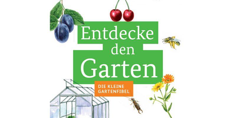 """Kinderbuch """"Entdecke den Garten – Die kleine Gartenfibel"""" kostenlos"""