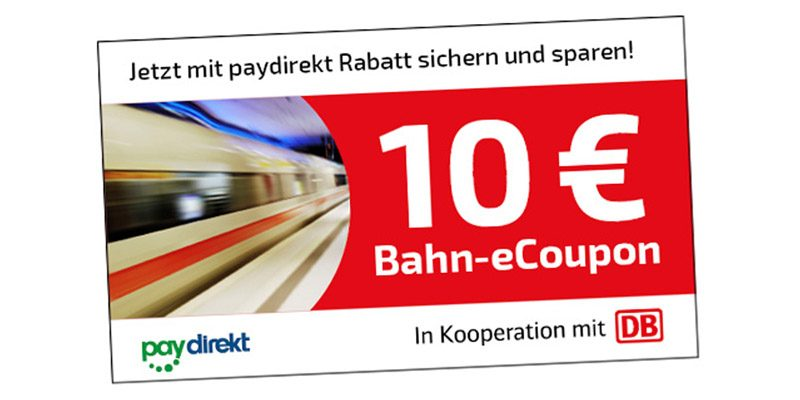Deutsche Bahn Paydirekt Gutschein: 10€ Bahn-eCoupon bei Zahlung mit Paydirekt