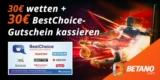 Betano Sportwetten Bonus-Deal: 30€ BestChoice-/ Amazon Gutschein für 30€ Wetteinsatz