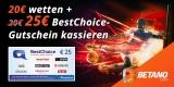 Betano Sportwetten Bonus-Deal: 25€ BestChoice-/ Amazon Gutschein für 20€ Wetteinsatz