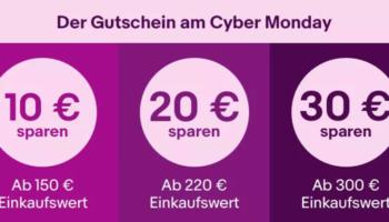 eBay Cyber Monday: 10€ Gutschein ab 150€, 20€ Gutschein ab 220€ oder 30€ Gutschein ab 300€ auf ausgewählte Kategorien