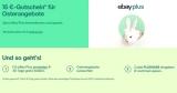 eBay Osterangebote: 15€ Gutschein ab 50€ Bestellwert für Plus Mitglieder