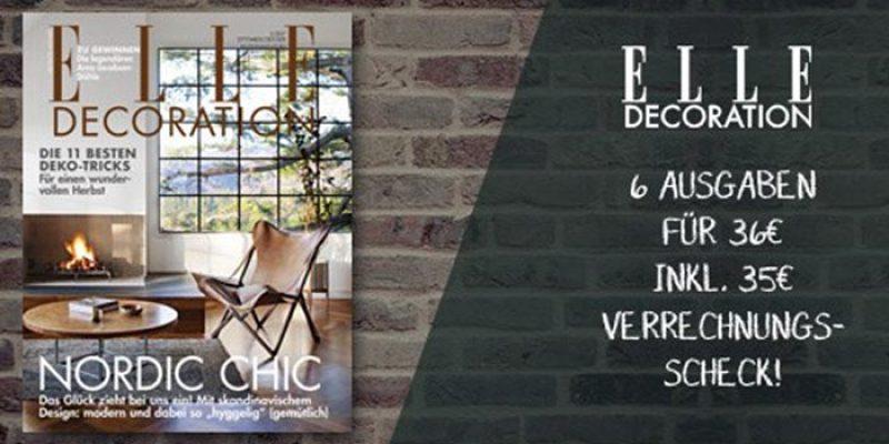 Jahresabo der Zeitschrift ELLE Decoration für 39€ + 35€ Verrechnungsscheck