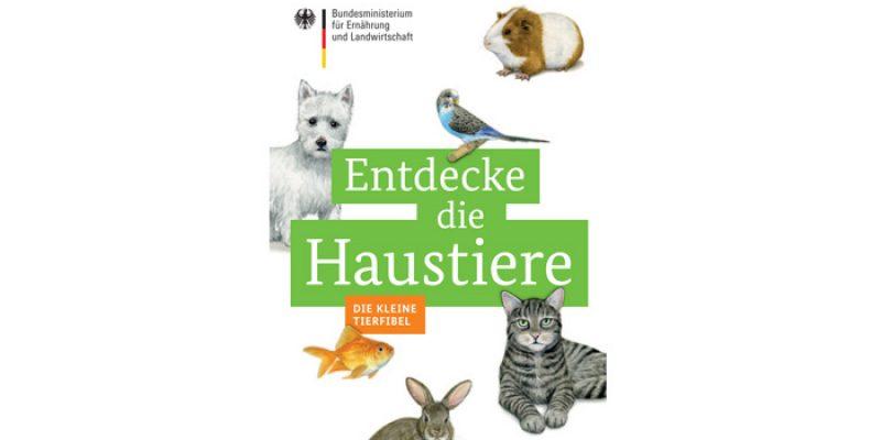 Entdecke die Haustiere – Die kleine Tierfibel kostenlos bestellen!
