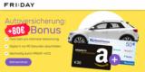 FRIDAY KFZ Versicherung + bis zu 80€ BestChoice-/Amazon Gutschein Prämie (monatlich kündbar)