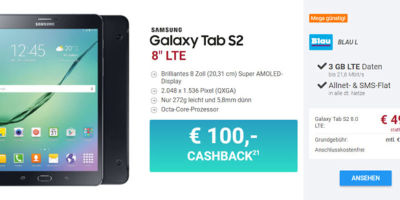 Samsung Galaxy Tab S2 8.0 LTE + Blau Allnet L Tarif für 14,99€/Monat + 100€ Cashback