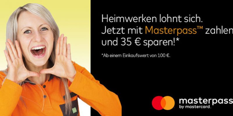 Globus Baumarkt Masterpass Aktion: 35€ Gutschein ab 100€ MBW!