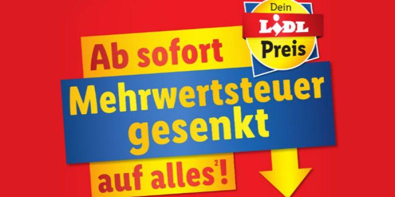 LIDL Mehrwertsteuer Aktion: ab sofort nur noch 5% bzw. 16% Mehrwertsteuer im Supermarkt und Online-Shop