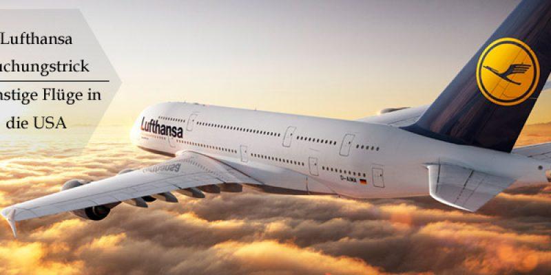 Lufthansa Trick: Günstige Flüge in die USA ab Köln, Düsseldorf, Karlsruhe, Stuttgart oder Mannheim