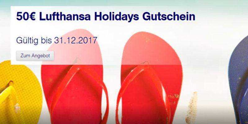 50€ Lufthansa Holidays Gutschein (Flug + Hotel) ohne MBW