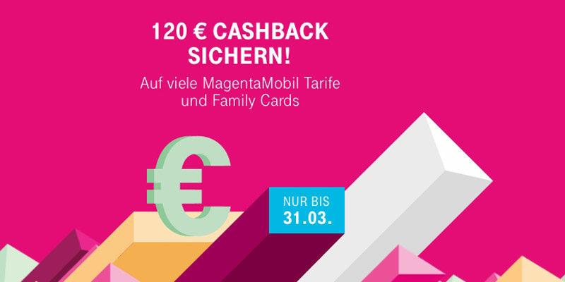 Telekom Cashback Aktion: 120€ Cashback bei Abschluss eines MagentaMobil Tarifs