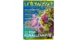 Jahresabo der Zeitschrift Unterwasser für 2,95€ (12 Ausgaben) – kein Prämienabo